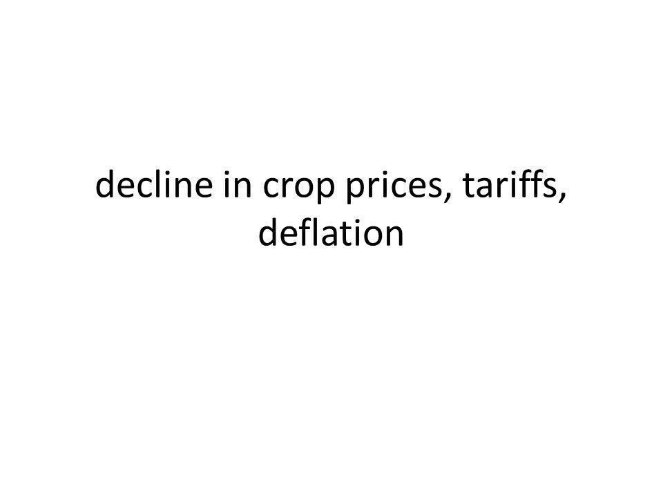 decline in crop prices, tariffs, deflation