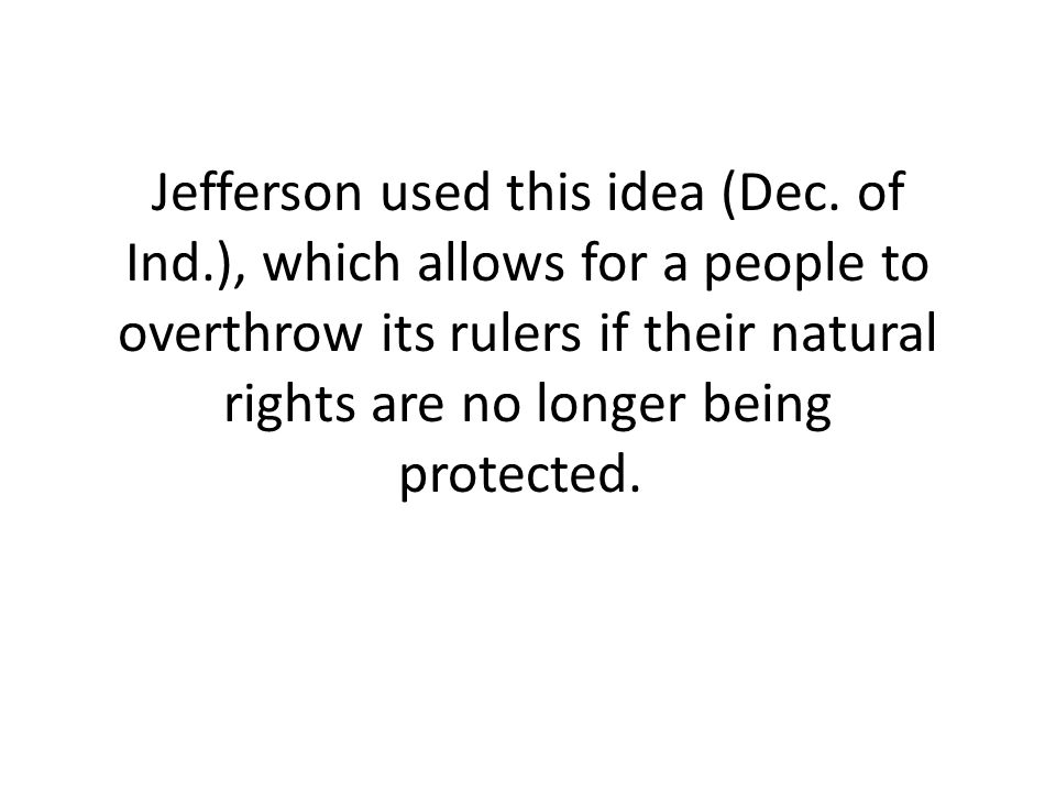 Jefferson used this idea (Dec. of Ind