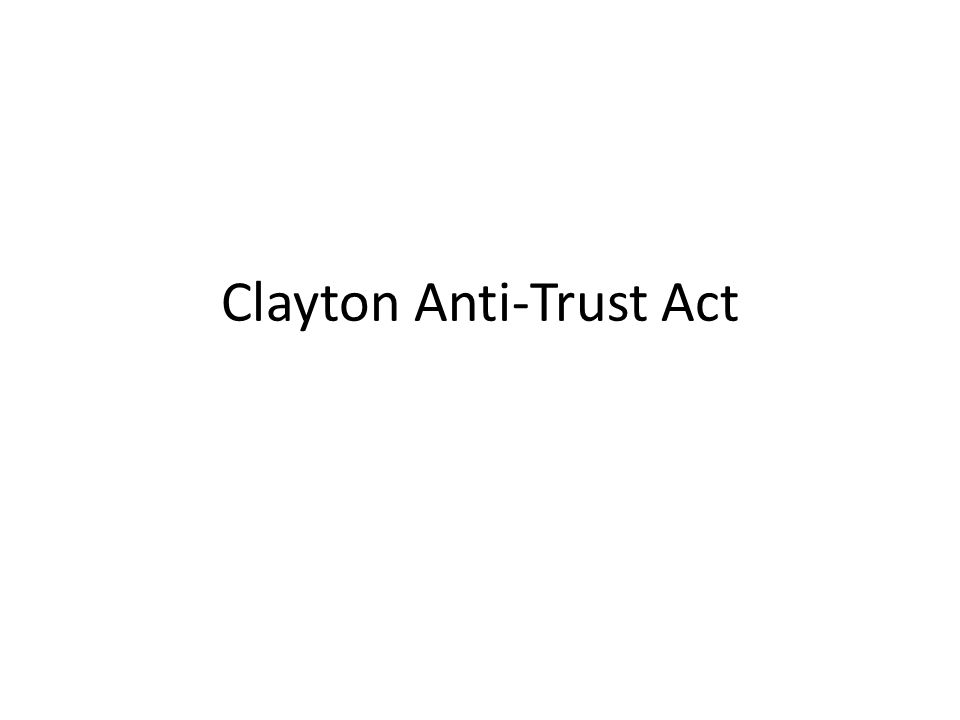Clayton Anti-Trust Act