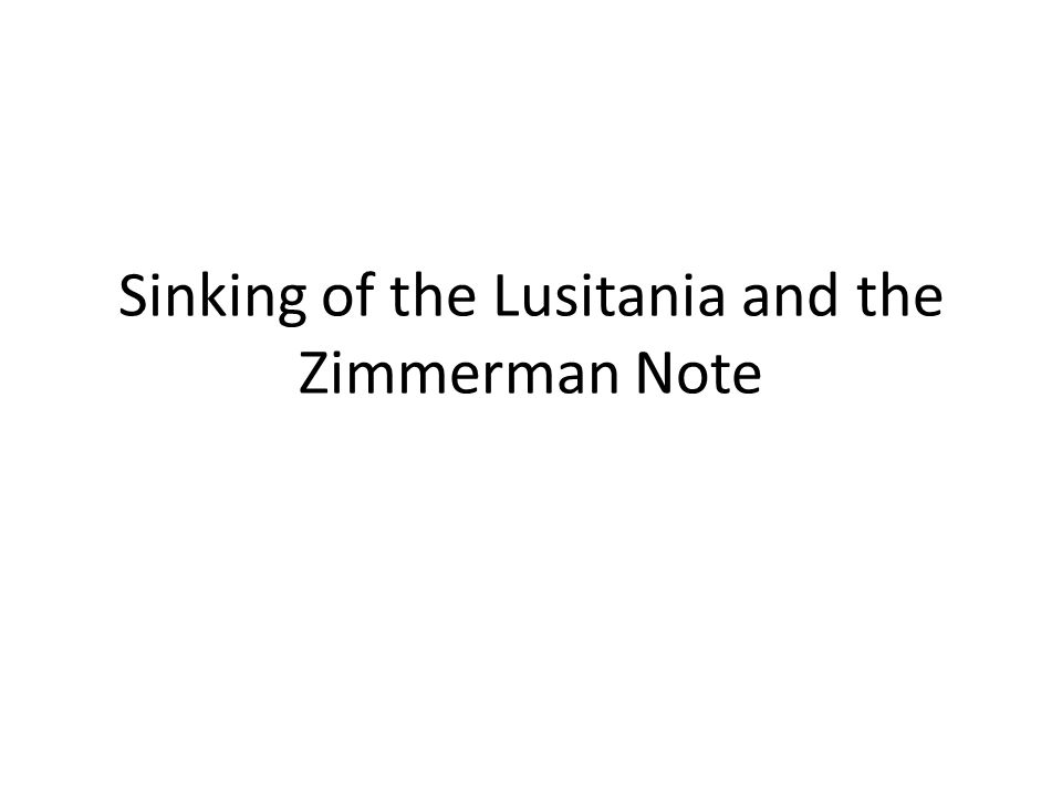 Sinking of the Lusitania and the Zimmerman Note