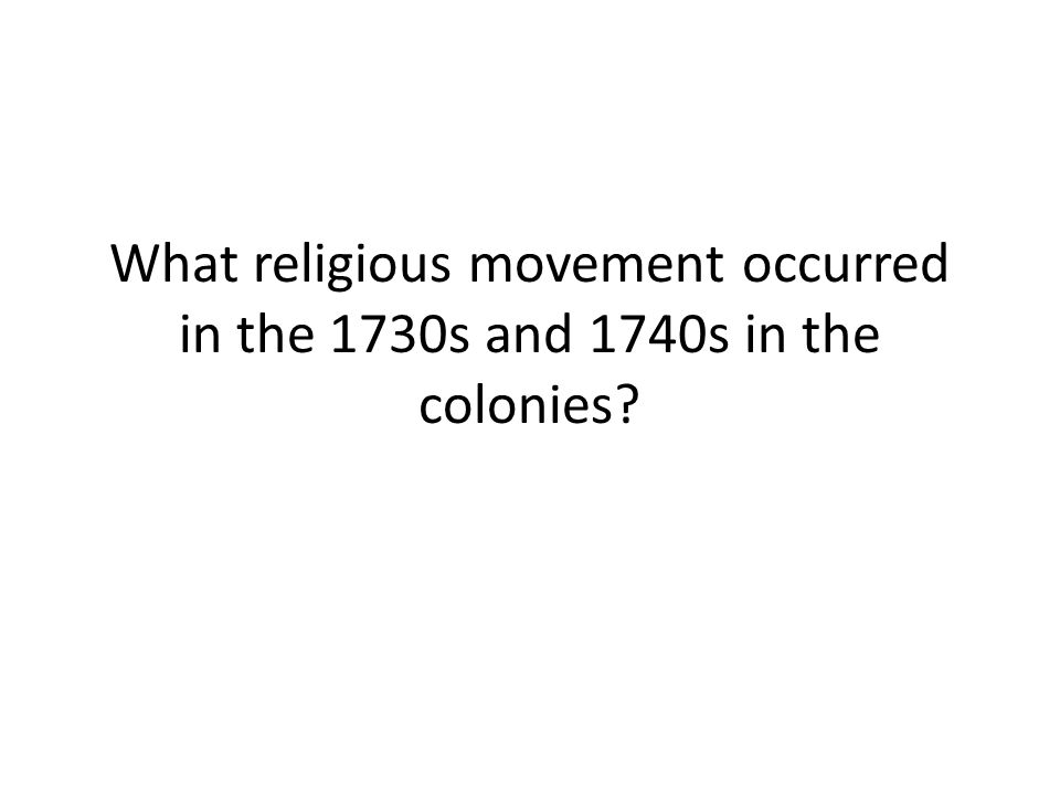 What religious movement occurred in the 1730s and 1740s in the colonies