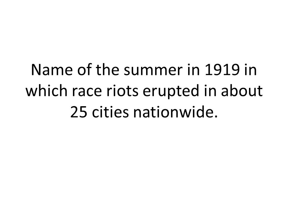 Name of the summer in 1919 in which race riots erupted in about 25 cities nationwide.