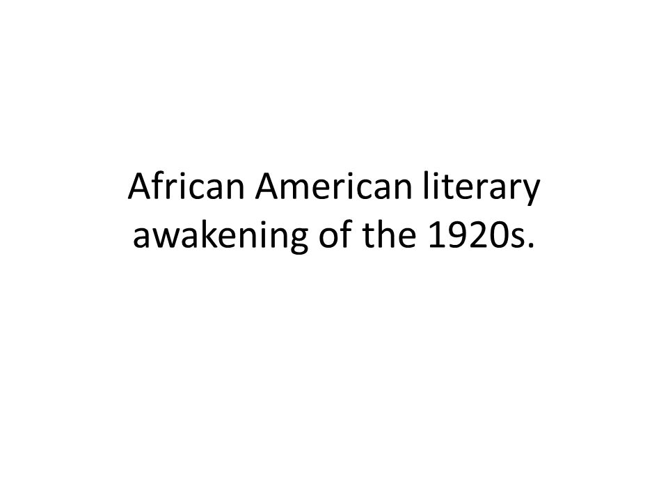 African American literary awakening of the 1920s.