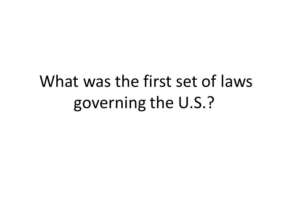What was the first set of laws governing the U.S.