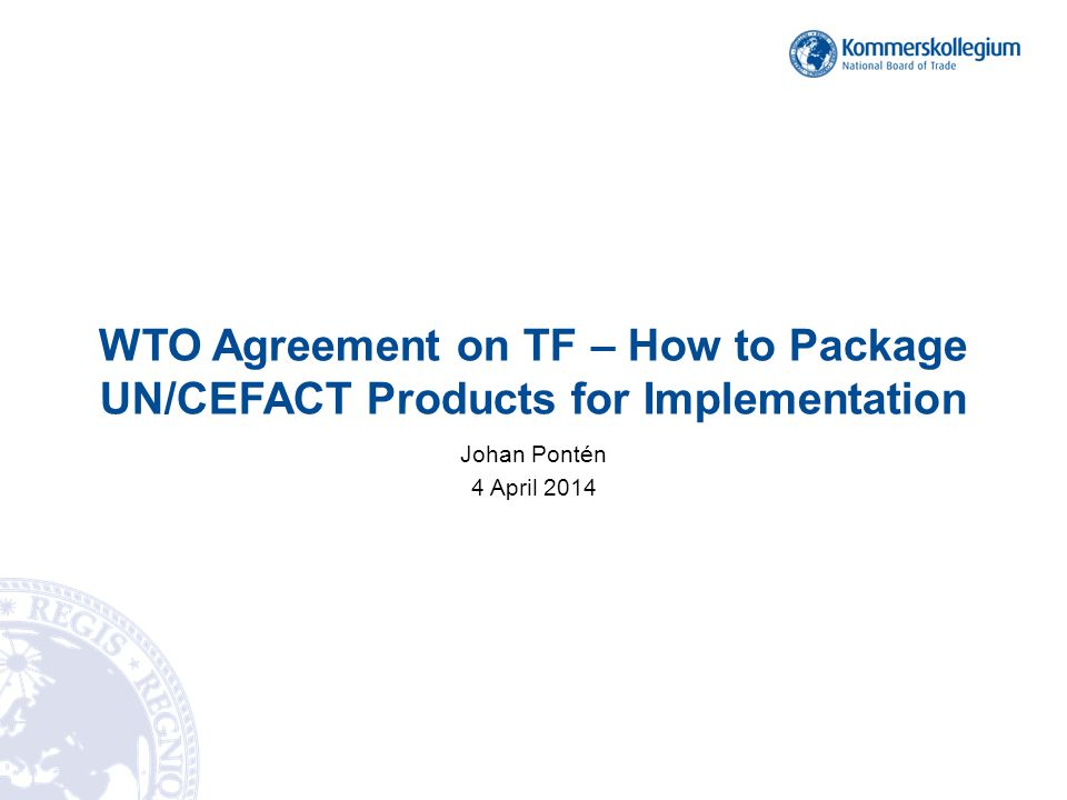 WTO Agreement on TF – How to Package UN/CEFACT Products for Implementation
