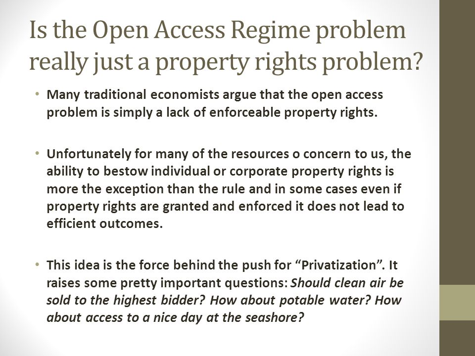 Is the Open Access Regime problem really just a property rights problem