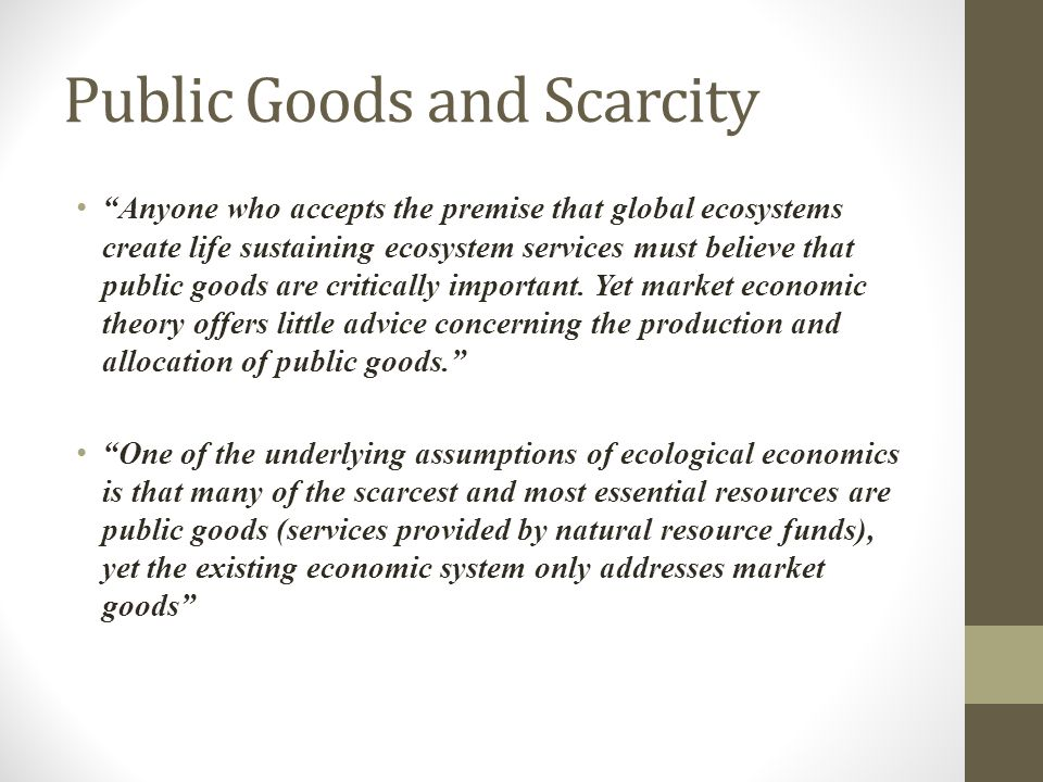 Public Goods and Scarcity