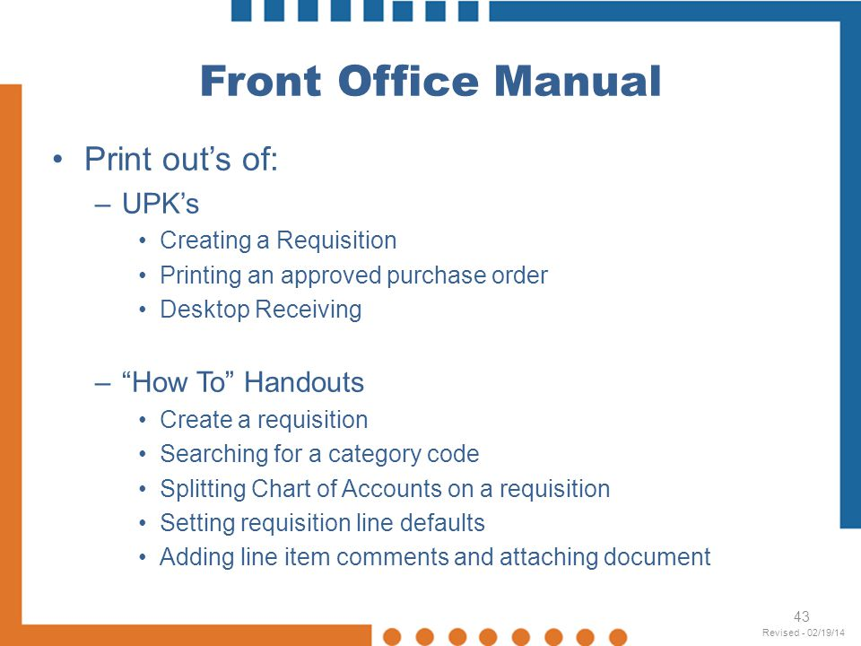 Front Office Manual Print out's of: UPK's How To Handouts