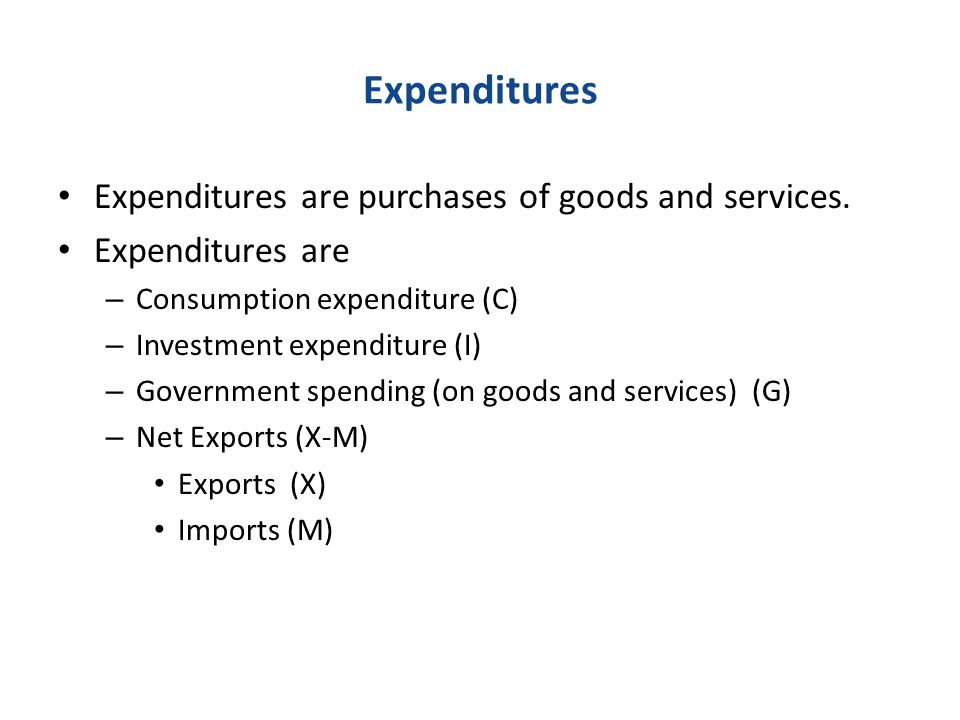 Expenditures Expenditures are purchases of goods and services.
