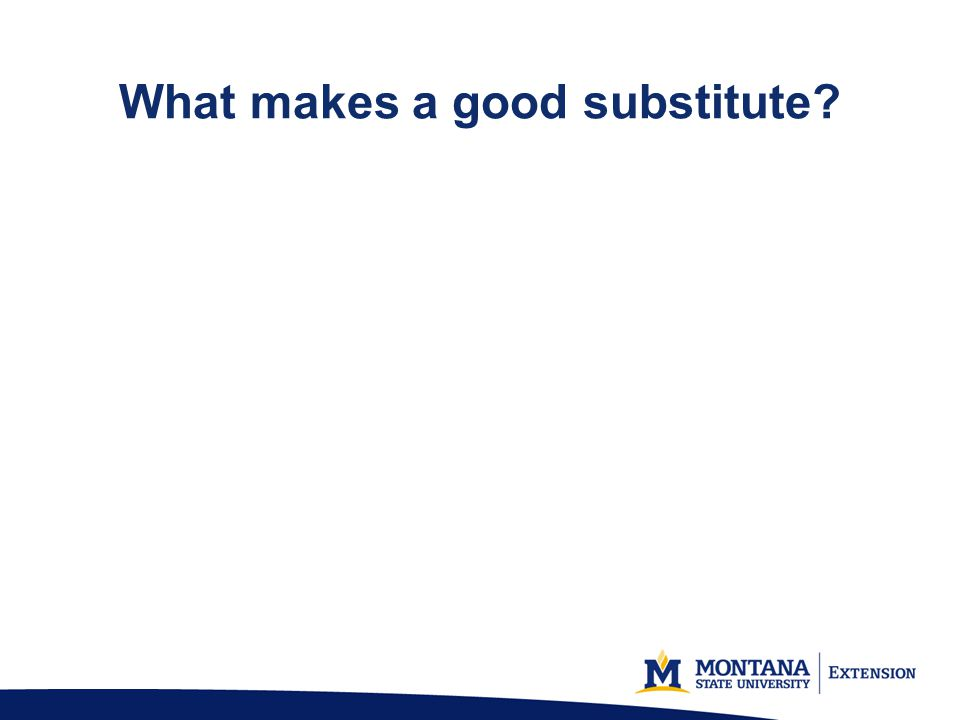 What makes a good substitute