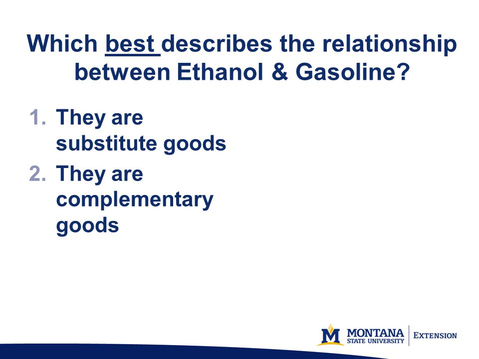 Which best describes the relationship between Ethanol & Gasoline