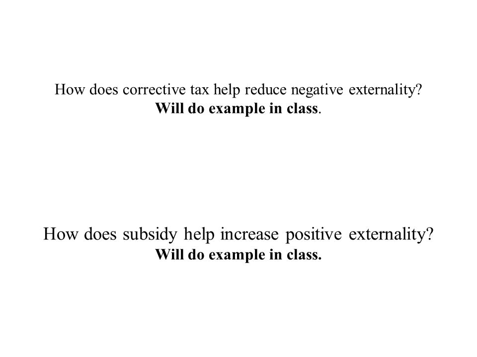 How does corrective tax help reduce negative externality