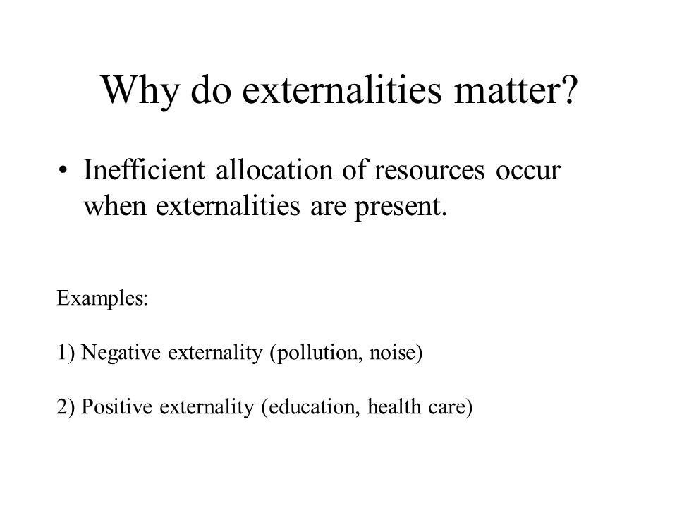 Why do externalities matter