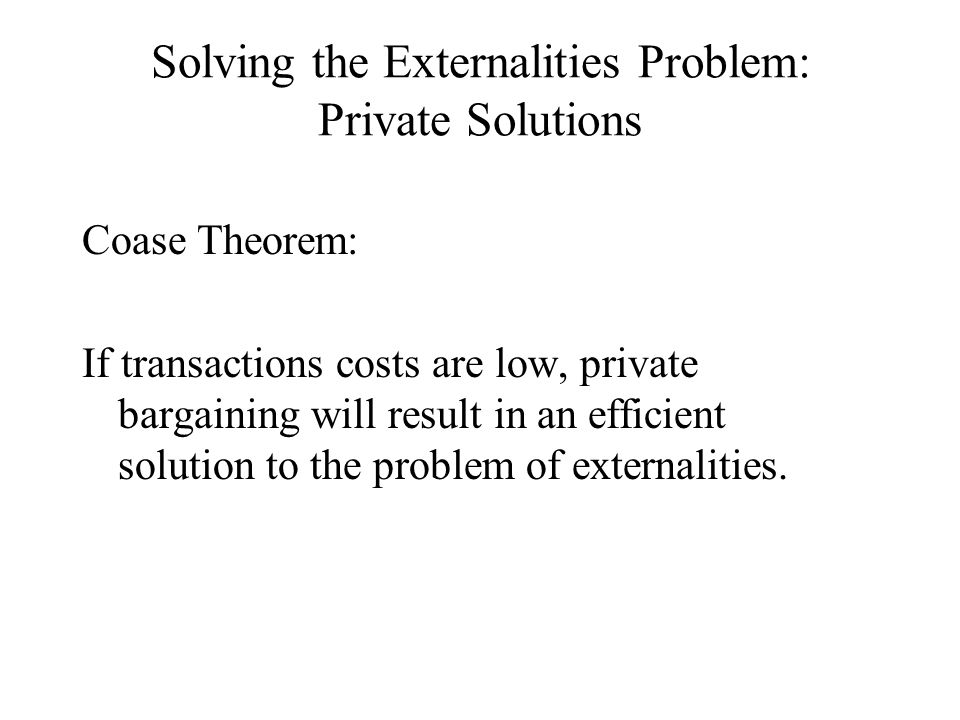 Solving the Externalities Problem: Private Solutions