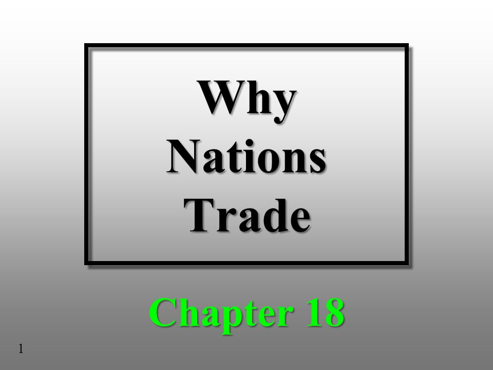 Why Nations Trade Chapter 18 1