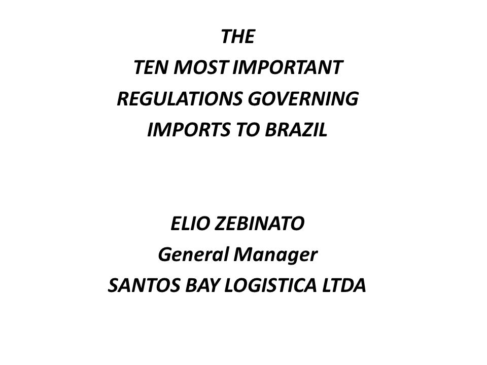 REGULATIONS GOVERNING SANTOS BAY LOGISTICA LTDA