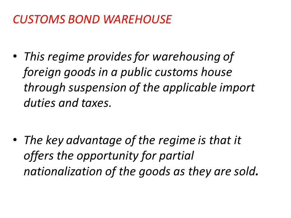 CUSTOMS BOND WAREHOUSE
