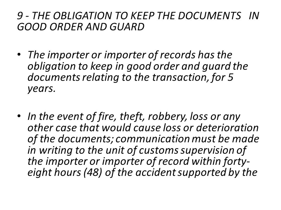9 - THE OBLIGATION TO KEEP THE DOCUMENTS IN GOOD ORDER AND GUARD