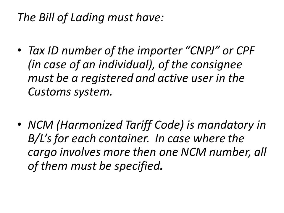 The Bill of Lading must have: