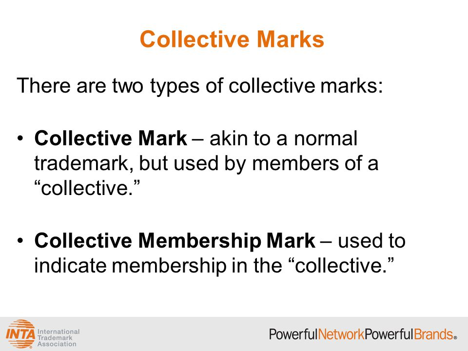 Collective Marks There are two types of collective marks: