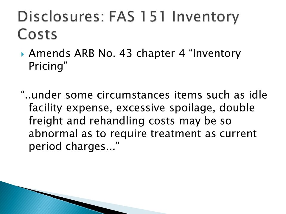 Disclosures: FAS 151 Inventory Costs