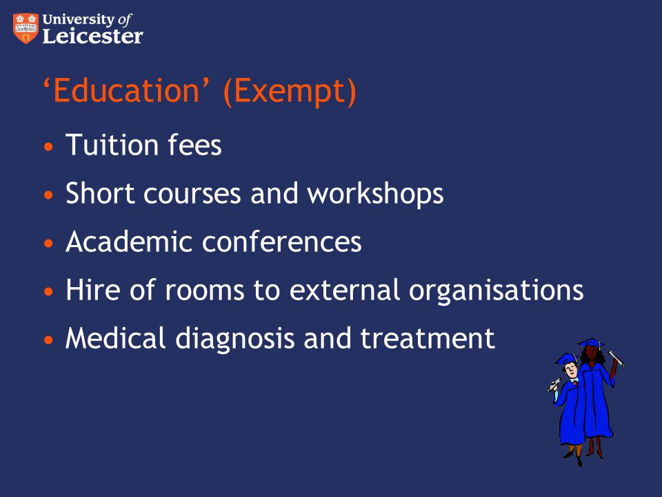 'Education' (Exempt) Tuition fees Short courses and workshops