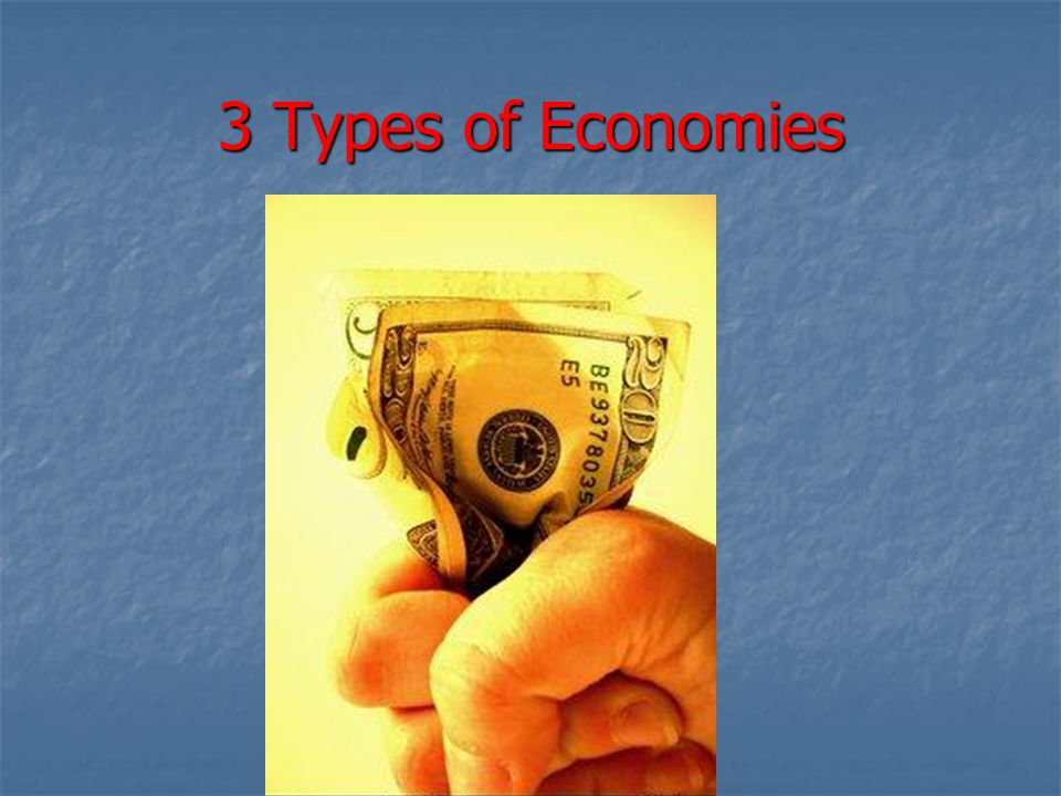 3 Types of Economies