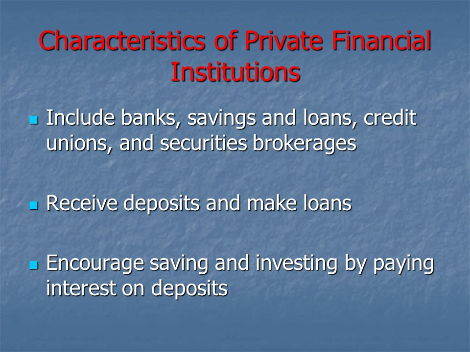 Characteristics of Private Financial Institutions