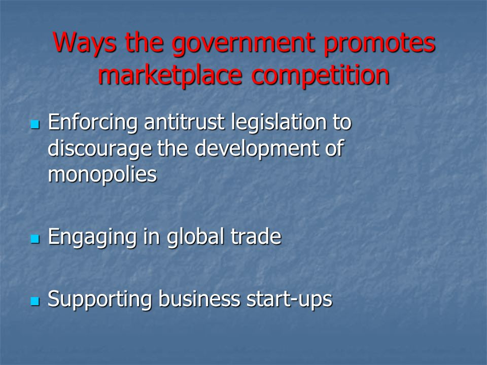 Ways the government promotes marketplace competition