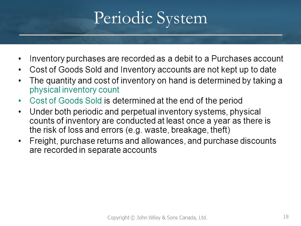 Periodic System Inventory purchases are recorded as a debit to a Purchases account.