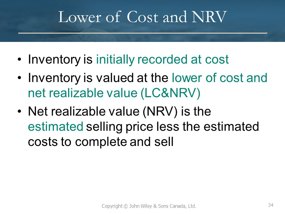 Lower of Cost and NRV Inventory is initially recorded at cost