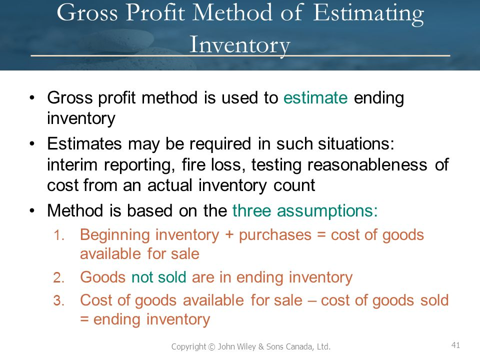 Gross Profit Method of Estimating Inventory