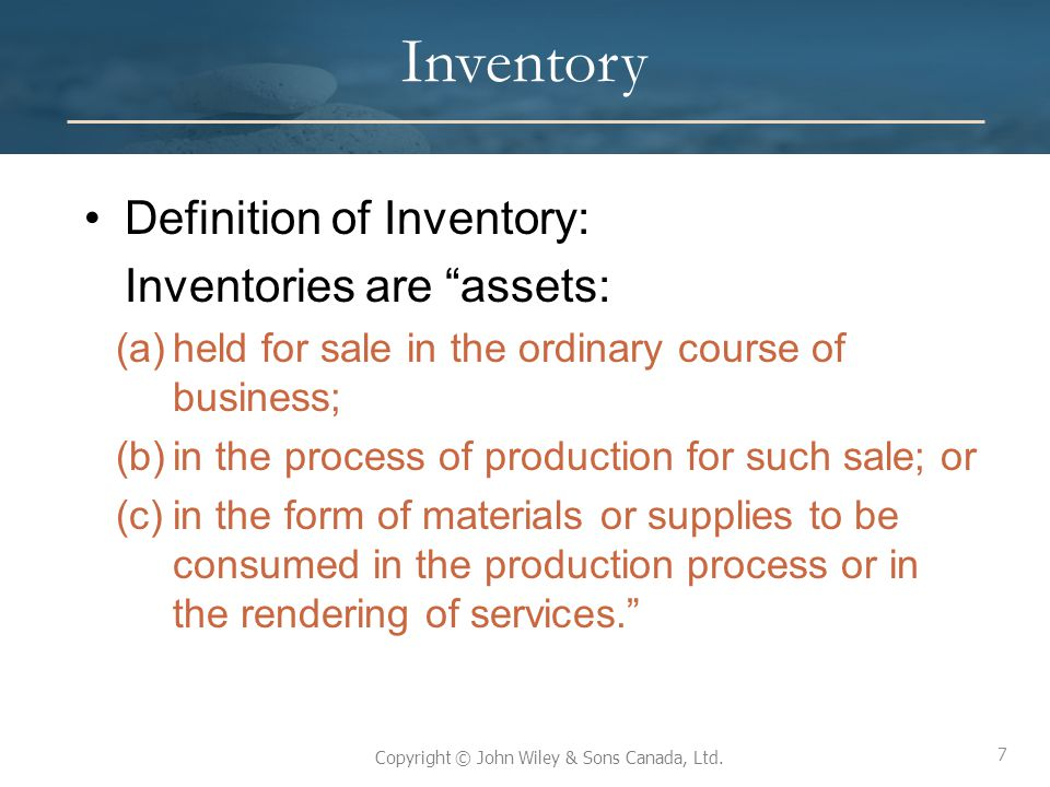 Inventory Definition of Inventory: Inventories are assets: