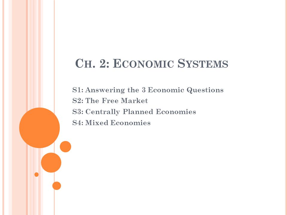 Ch. 2: Economic Systems S1: Answering the 3 Economic Questions