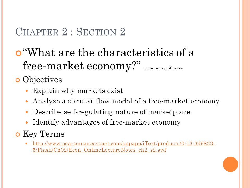 Chapter 2 : Section 2 What are the characteristics of a free-market economy write on top of notes.