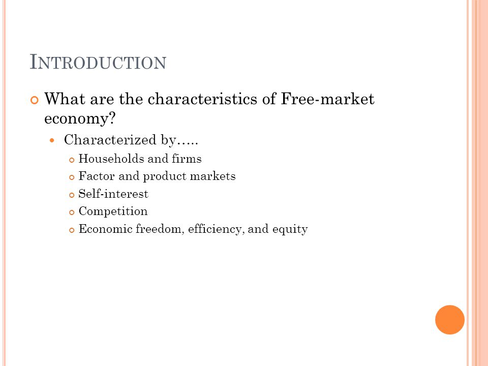 Introduction What are the characteristics of Free-market economy