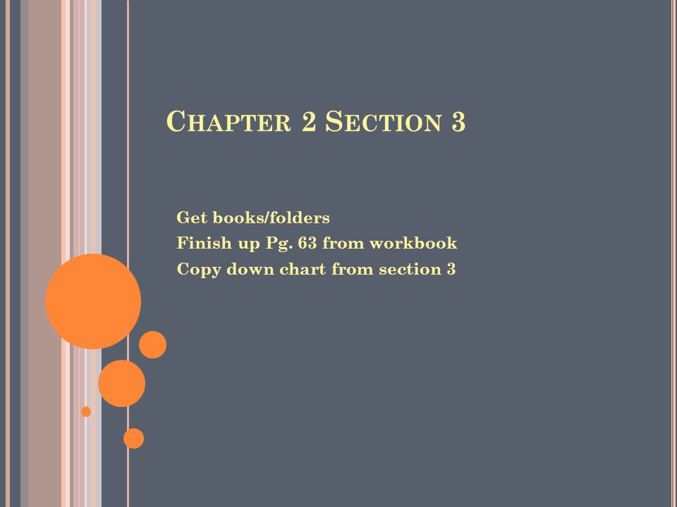 Chapter 2 Section 3 Get books/folders Finish up Pg. 63 from workbook