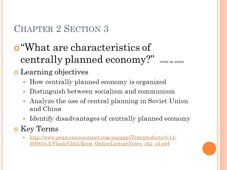 Chapter 2 Section 3 What are characteristics of centrally planned economy write in notes. Learning objectives.
