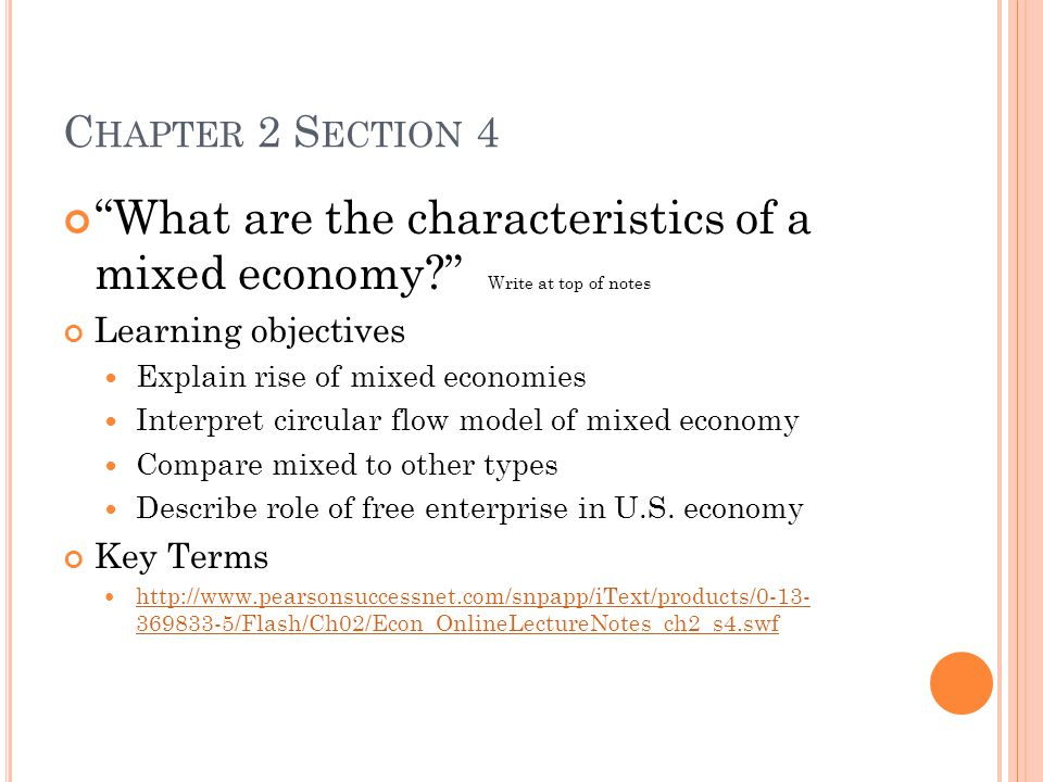 Chapter 2 Section 4 What are the characteristics of a mixed economy Write at top of notes. Learning objectives.