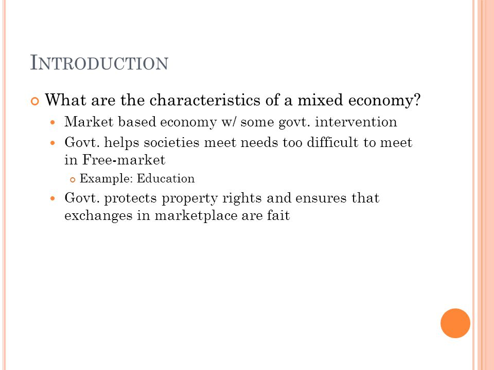 Introduction What are the characteristics of a mixed economy