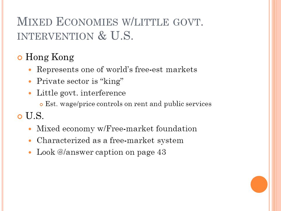 Mixed Economies w/little govt. intervention & U.S.