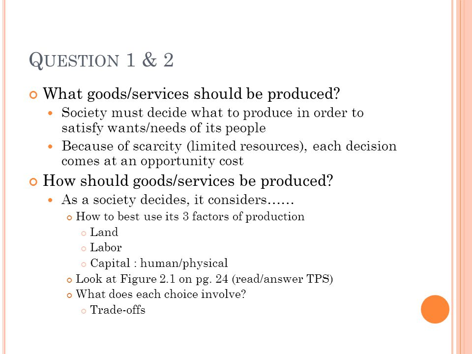 Question 1 & 2 What goods/services should be produced