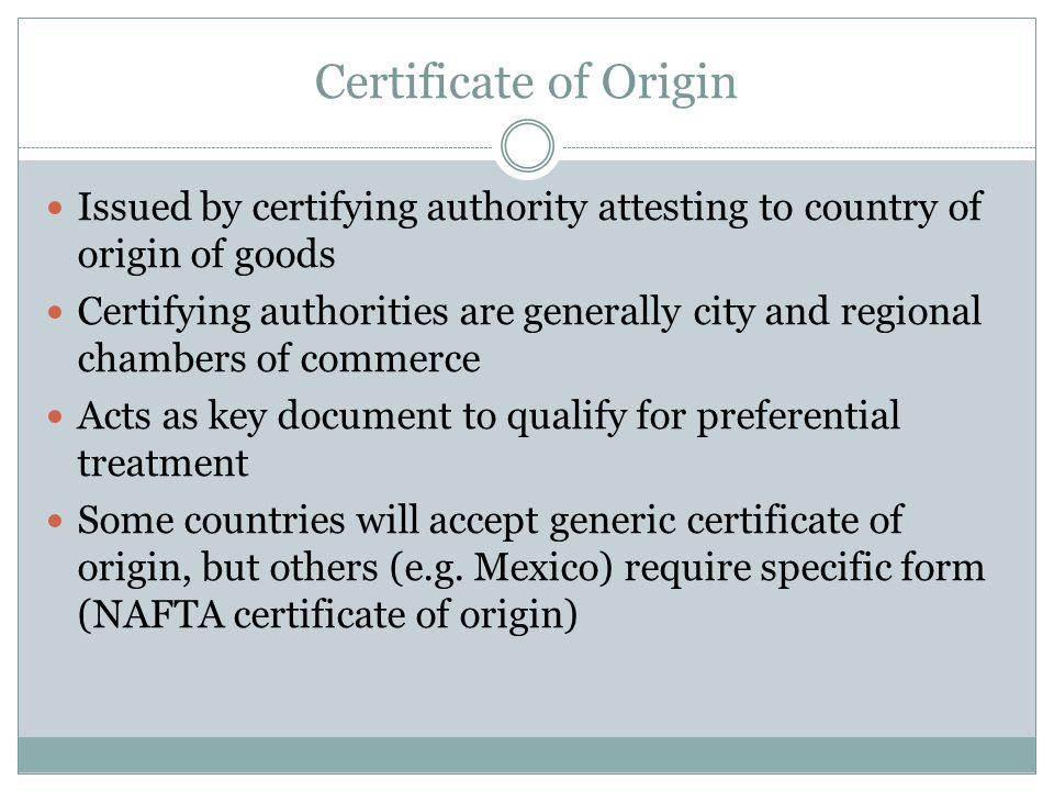 Certificate of Origin Issued by certifying authority attesting to country of origin of goods.
