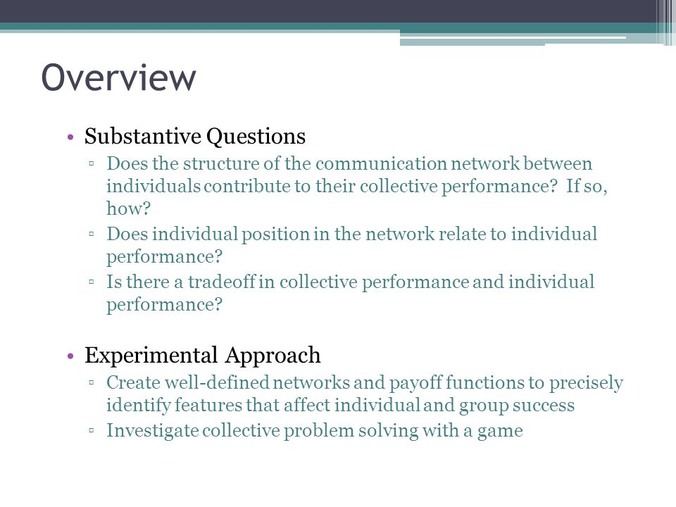 Overview Substantive Questions Experimental Approach