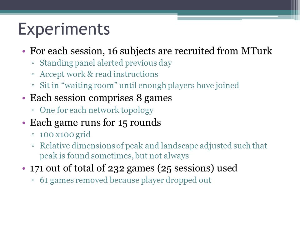 Experiments For each session, 16 subjects are recruited from MTurk