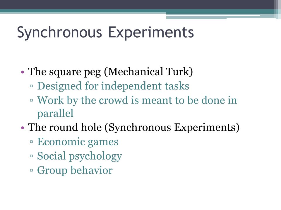 Synchronous Experiments
