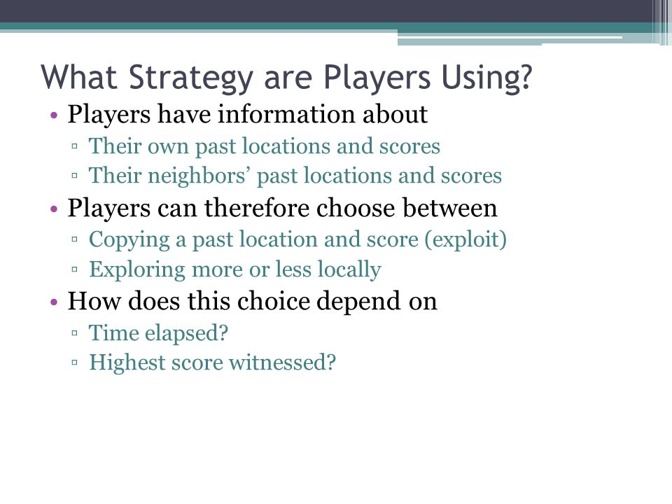 What Strategy are Players Using