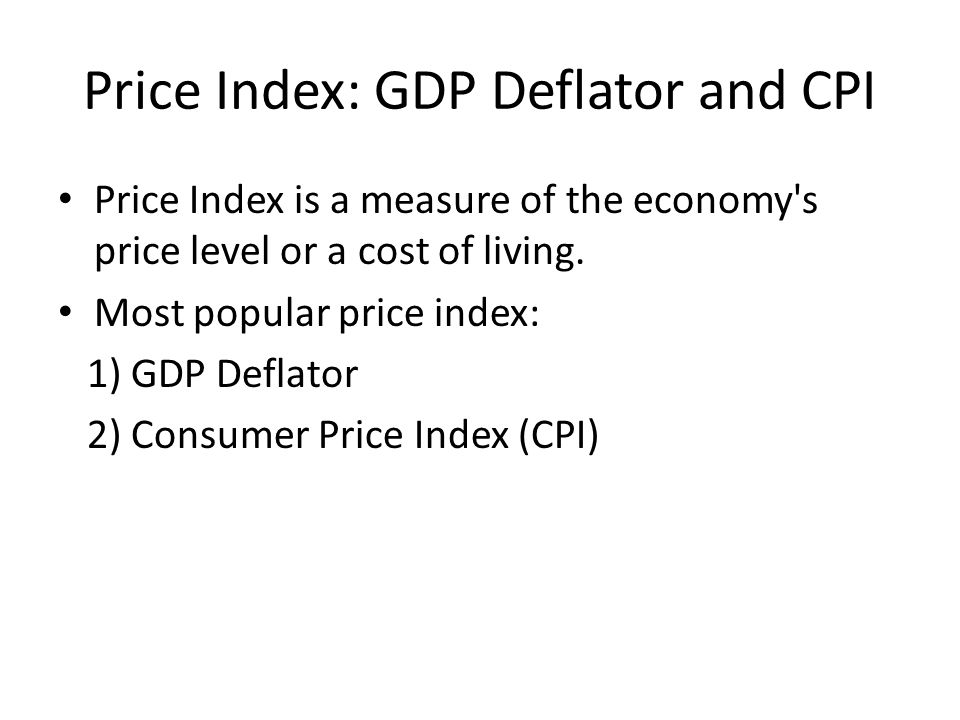 Price Index: GDP Deflator and CPI