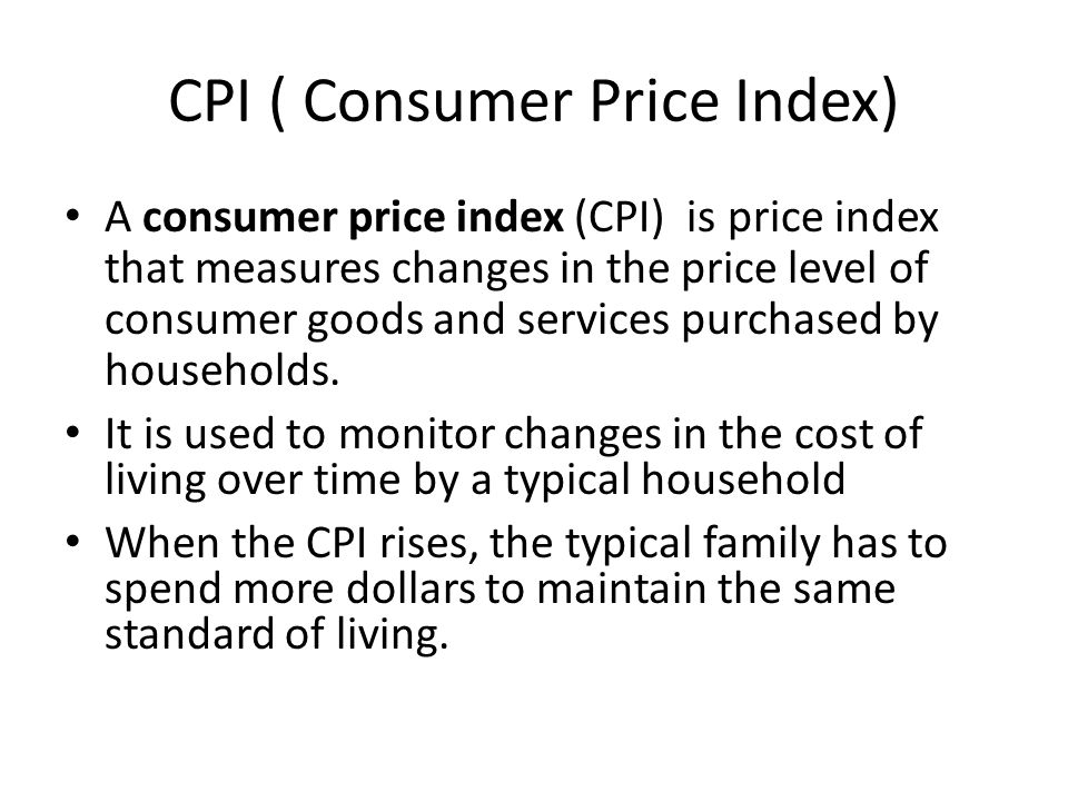 CPI ( Consumer Price Index)