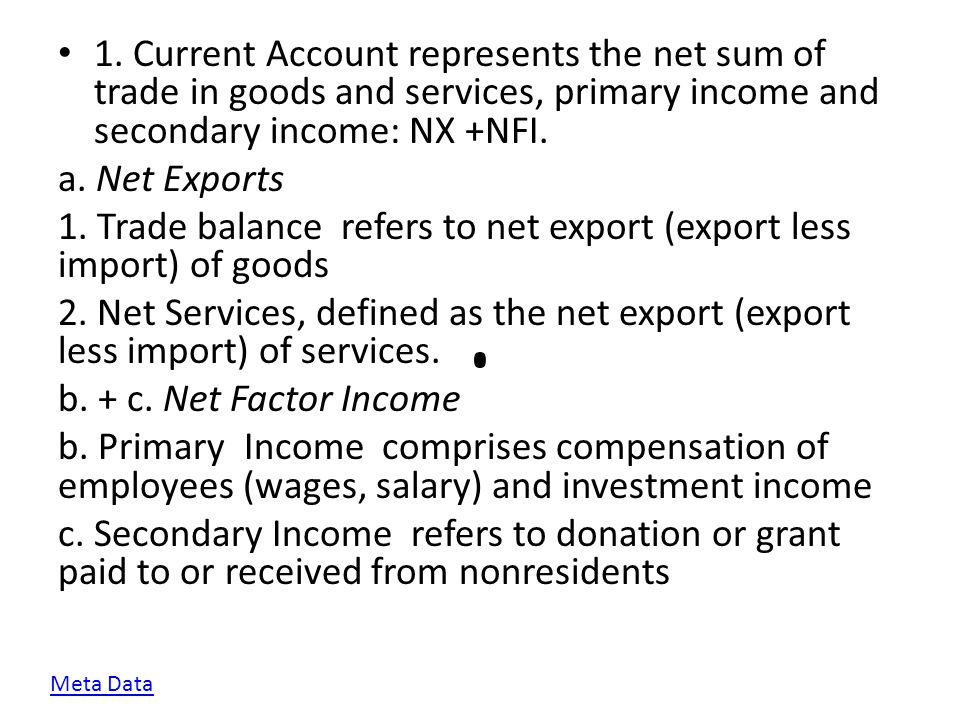 1. Trade balance refers to net export (export less import) of goods